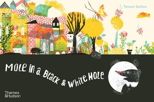 Mole in a Black and White Hole by Tereza Sediva