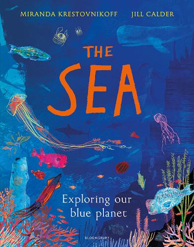The Sea: Exploring Our Blue Planet by Miranda Krestovnikoff