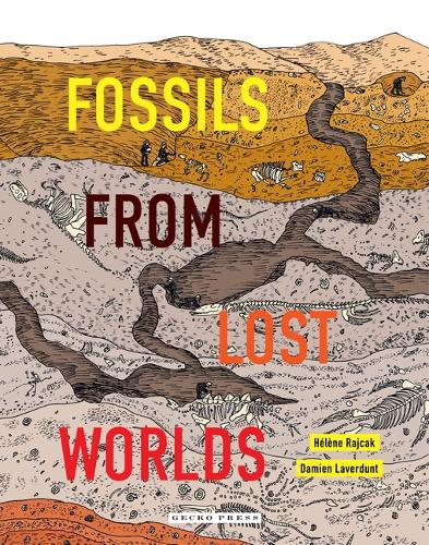 Fossills From Lost Worlds by Hélène Rajcak and Damien Laverdunt