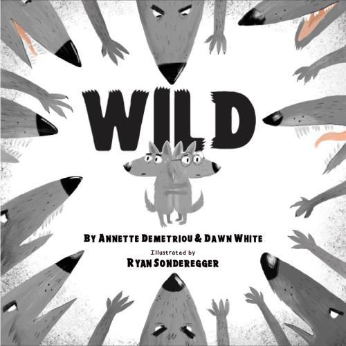 Wild by Annette Demetriou and Dawn White