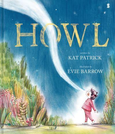 Howl by Kat Patrick and Evie Barrow