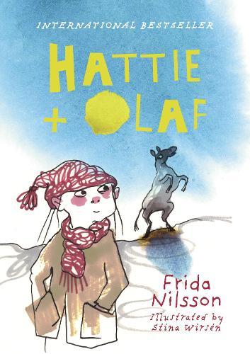 Hattie and Olaf by Frida Nilsson
