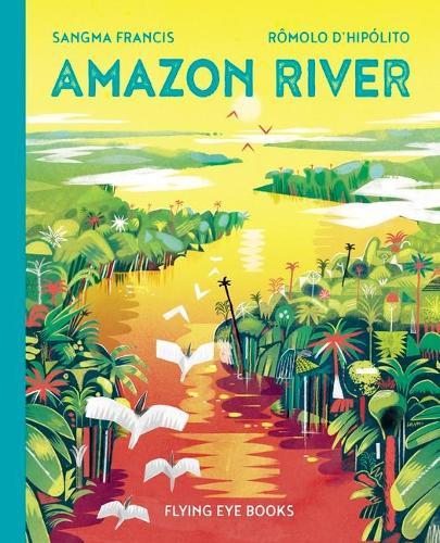 Amazon River by Sangma Francis and Rômolo D'Hipólito