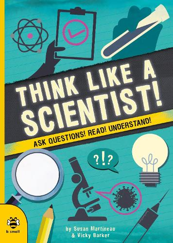 Think Like a Scientist by Susan Martineau and Vicky Barker