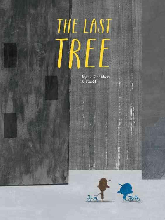 The Last Tree by Ingrid Chabbert
