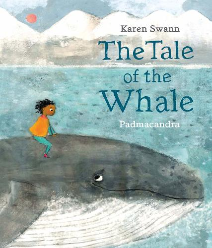 The Tale of the Whale by Karen Swann and Padmacandra
