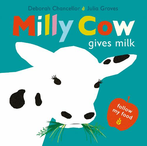 Milly Cow Gives Milk by Deborah Chancellor and Julia Groves