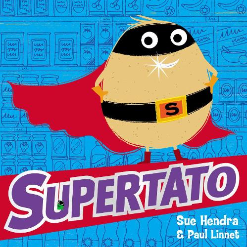 Supertato by Sue Hendra - an ideal book for reception reluctant readers