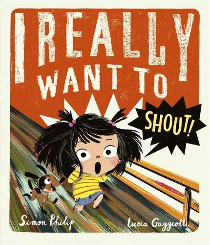 I Really Want to Shout! by Simon Philip and Lucia Gaggiotti - an awesome read aloud book for reception