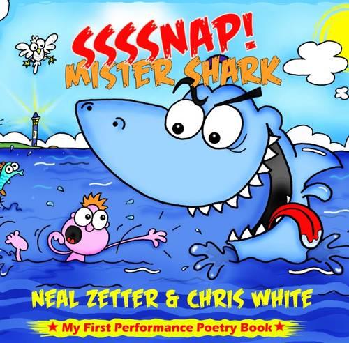 SSSSNAP! Mister Shark by Neal Zetter