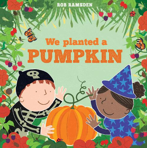We Planted a Pumpkin by Rob Ramsden