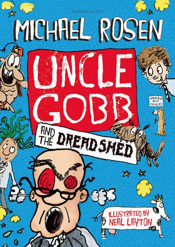 Uncle Gobb and the Dread Shed by Michael Rosen - a good book for year 2 reluctant readers